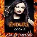 Agartha's Castaway: Endure - Book 5 Audiobook by Chrissy Peebles Narrated by Elizabeth Meadows