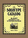 The Solotype Catalog of 4,147 Display Typefaces (Lettering, Calligraphy, Typography)