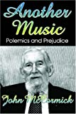 Another Music: Polemics and Pleasures (141280793X) by McCormick, John
