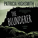The Blunderer Audiobook by Patricia Highsmith Narrated by Robert Fass