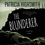 The Blunderer | Patricia Highsmith