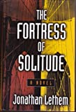 Jonathan Lethem The Fortress of Solitude (Basic)
