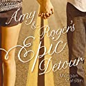 Amy and Roger's Epic Detour (       UNABRIDGED) by Morgan Matson Narrated by Suzy Jackson