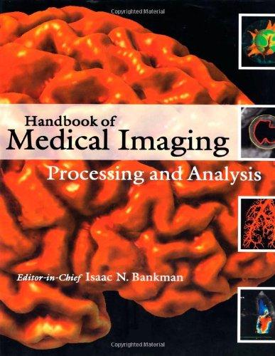 Handbook Of Medical Imaging: Processing And Analysis Management (Biomedical Engineering)