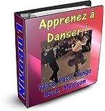 Apprenez � danser - Valse, Paso doble, Tango, Rock, Madison - Niveau 1 (Apprendre � danser les danses de salon)