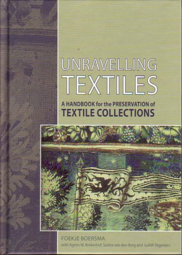 Unravelling Textiles: A Handbook for the Preservation of...