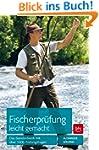 Fischerpr�fung leicht gemacht: Das St...