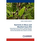 Nutrients in Musa and Manihot from IITA: EVALUATION OF THE CHEMICAL COMPOSITION AND FLOUR YIELD POTENTIALS OF...