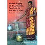 Water Supply and Sanitation Services for the Rural Poor: The Gram Vikas Experience