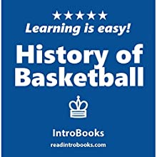 History of Basketball Audiobook by  IntroBooks Narrated by Andrea Giordani