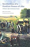 img - for Recollections of a Handcart Pioneer of 1860 (Second Edition): A Woman's Life on the Mormon Frontier book / textbook / text book