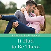 It Had to Be Them: An It Had to Be Novel, Book 4 | [Tamra Baumann]