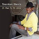 It Had to Be Said | Trenton Davis