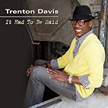 It Had to Be Said  by Trenton Davis Narrated by Trenton Davis