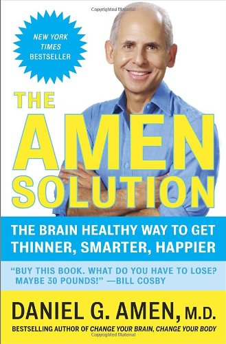 The Amen Solution: The Brain Healthy Way To Get Thinner, Smarter, Happier front-826689