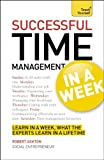 Successful Time Management In a Week: A Teach Yourself Guide (Teach Yourself: Business) (1444159496) by Ashton, Robert
