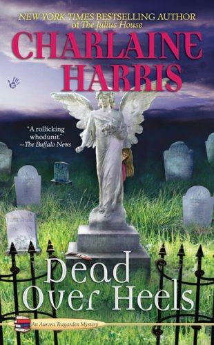 Dead Over Heels (Aurora Teagarden Mysteries, Book 5)