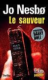 Le sauveur (L'inspecteur Harry Hole): Une enqu�te de l'inspecteur Harry Hole