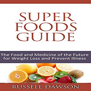 Superfoods Guide Audiobook