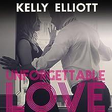 Unforgettable Love Audiobook by Kelly Elliott Narrated by Eric Michael Summerer, Savannah Peachwood