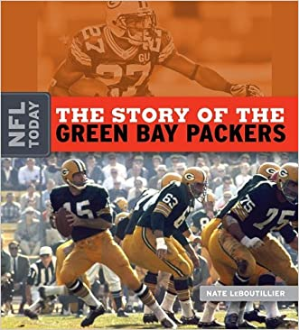 The Story of the Green Bay Packers (The NFL Today)