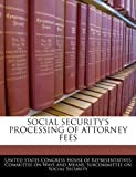 Social Security's Processing of Attorney Fees