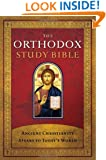 The Orthodox Study Bible: Ancient Christianity Speaks to Today's World