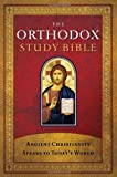 img - for The Orthodox Study Bible: Ancient Christianity Speaks to Today's World book / textbook / text book