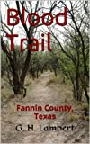 img - for Blood Trail (Fannin County, Texas Book 1) book / textbook / text book