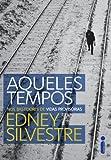 Aqueles tempos (Portuguese Edition)