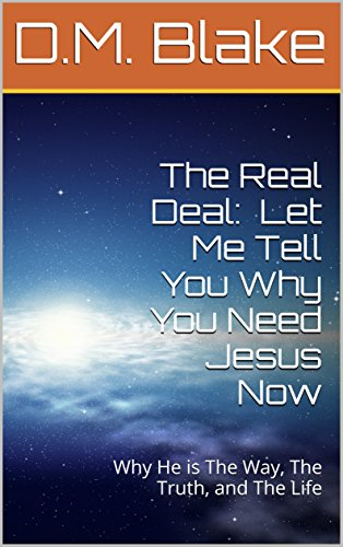 the-real-deal-let-me-tell-you-why-you-need-jesus-now-why-he-is-the-way-the-truth-and-the-life-englis