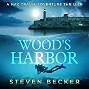 Wood's Harbor: Mac Travis Adventure Thrillers, Book 5 | Steven Becker