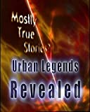 Watch Mostly True Stories: Urban Legends Revealed