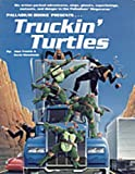 Truckin Turtles (Teenage Mutant Ninja Turtles Role-Playing Series)