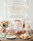 Butter Celebrates!: A Year of Sweet Recipes to Share with Family and Friends
