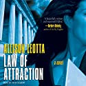Law of Attraction: A Novel (       UNABRIDGED) by Allison Leotta Narrated by Tavia Gilbert