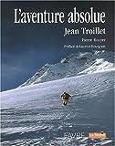 echange, troc Jean Troillet - L'Aventure absolue