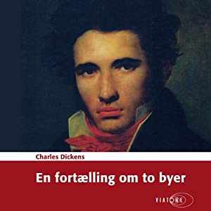 En fortælling om to byer [A Tale of Two Cities] | [Charles Dickens]