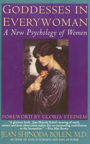 Goddesses in Everywoman: A New Psychology of Women, Jean Shinoda Bolen