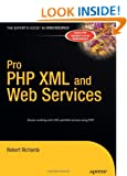 Pro PHP XML & Web Services (Books for Professionals by Professionals)
