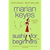 Sushi for Beginners : A Novel ~ Marian Keyes