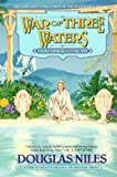 War of Three Waters: The Watershed Trilogy 3 (0441005322) by Niles, Douglas
