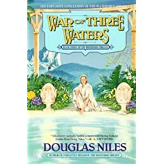 War of Three Waters: The Watershed Trilogy 3 by Douglas Niles