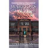 Warriors of Change - Sentenced to Schoolby Tina Brescanu