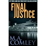 Final Justice (Justice series Book 3) ~ M A Comley