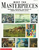img - for Meet the Masterpieces: Strategies, Activities, and Posters to Explore Great Works of Art/Book and Two Sided Posters/Grades 2-5 book / textbook / text book