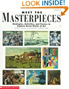 Meet the Masterpieces: Strategies, Activities, and Posters to Explore Great Works of Art/Book and Two Sided Posters/Grades 2-5