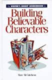 The Writer's Digest Sourcebook for Building Believable Characters (0898796830) by Marc McCutcheon