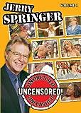 Jerry Springer: Undressed Unleashed & Uncensored 1