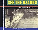 img - for See the Ozarks: The Touristic Image book / textbook / text book